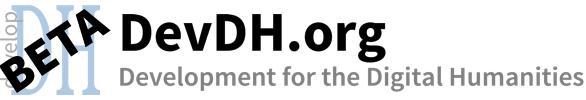 DevDH: Development for the Digital Humanities